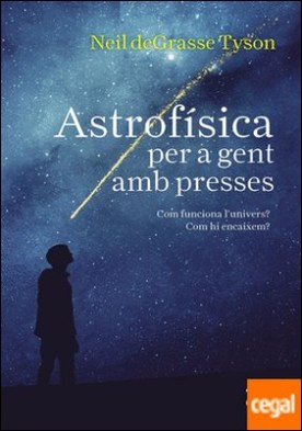 Astrofísica per a gent amb presses