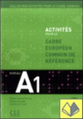 ACTIVITES POUR LE CADRE EUROPEEN DE REFERENCE NIVEAU A-1 . Niveau A1