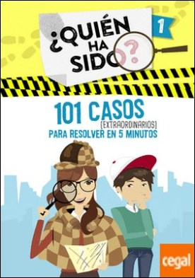 101 casos extraordinarios para resolver en 5 minutos (Serie ¿Quién ha sido? 1)