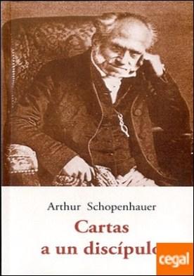 CARTAS A UN DISCIPULO por SCHOPENHAUER, ARTHUR PDF