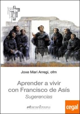 Aprender a vivir con Francisco de Asís . Sugerencias