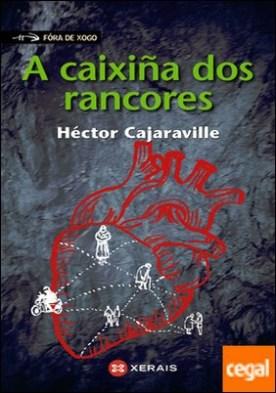 A caixiña dos rancores . Vidas cruzadas por Cajaraville, Héctor PDF
