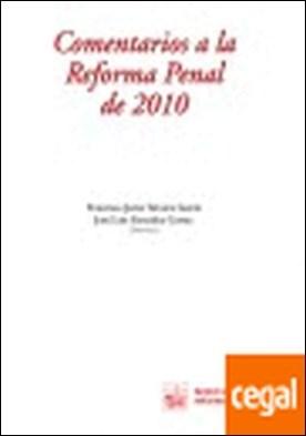Comentarios a la Reforma Penal de 2010 por Francisco Javier Álvarez García