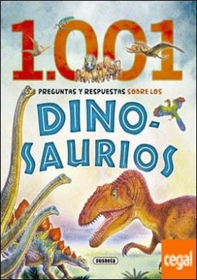 1.001 preguntas y respuestas sobre los dinosaurios
