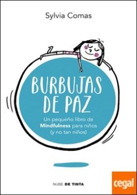 Burbujas de paz . Pequeño libro de Mindfulness para niños (y no tan niños)