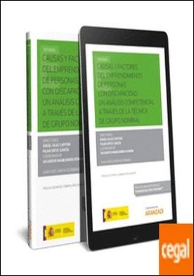 Causas y factores del emprendimiento de personas con discapacidad. Un análisis competencial a través de la técnica de grupo nominal (Papel + e-book)