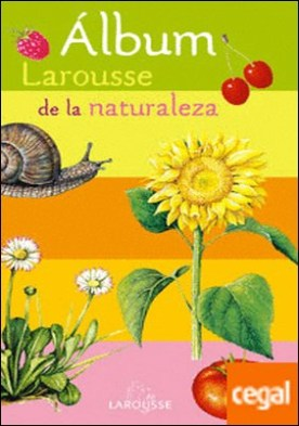 Álbum Larousse de la Naturaleza