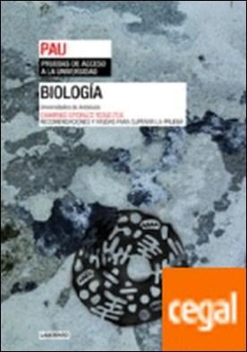 Biología. Universidades de Andalucía . Exámenes oficiales resueltos. Recomendaciones y ayudas para superar la prueba