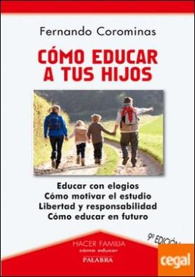 Cómo educar a tus hijos por Corominas, Fernando PDF