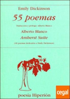 55 poemas . Amherst suite (40 poemas dedicados a Emily Dickinson)