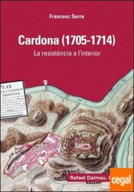 CARDONA (1705-1714) . LA RESISTÈNCIA A L'INTERIOR