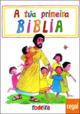 A TUA PRIMEIRA BIBLIA