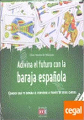 ADIVINA EL FUTURO CON BARAJA ESPAÑOLA . CONOCE QUE TE DEPARA EL PORVENIR A TRAVES DE ESTAS CARTAS