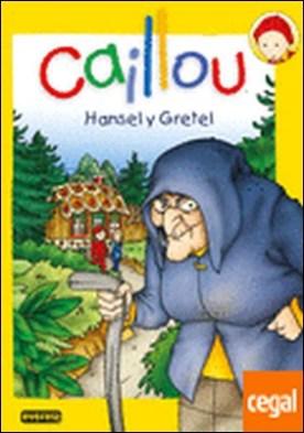 Caillou. Hansel y Gretel