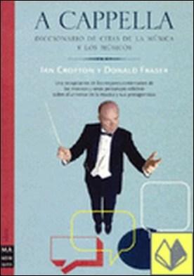 A capella . Diccionario de citas de la musica y los musicos por Crofton, Ian