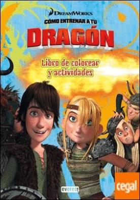Cómo entrenar a tu dragón. Libro de colorear y actividades