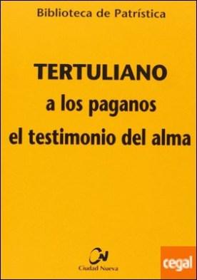 A los paganos - El testimonio del alma por Tertuliano
