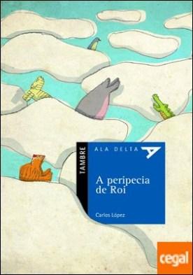 A peripecia de Roi por López Gómez, Carlos PDF