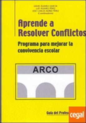 Aprende a resolver conflictos (ARCO) . Programa pra mejorar la convivenci escolar