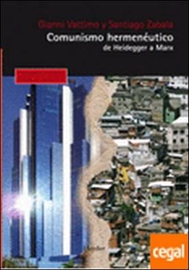 Comunismo hermenéutico . De Heidegger a Marx