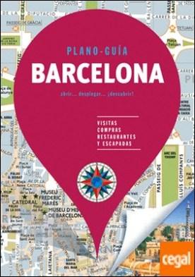 Barcelona (Plano - Guía) . Visitas, compras, restaurantes y escapadas