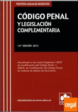 codigo penal y legislacion especial . Actualizado a las Leyes Orgánicas 1/2015 de modificación del Código Penal y 2/20