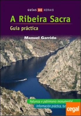 A Ribeira Sacra (Galego) . Guía práctica
