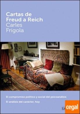 Cartas de Freud a Reich . El compromiso político y social del psicoanálisis. El análisis del carácter, hoy