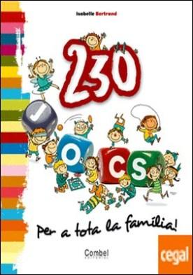 230 jocs per a tota la família! por Bertrand, Isabelle PDF