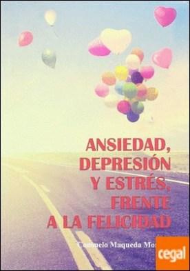 Ansiedad, depresión y estrés, frente a la felicidad