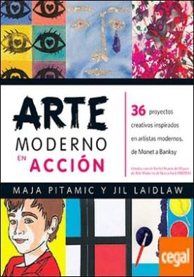 Arte moderno en acción . 36 PROYECTOS CREATIVOS INSPIRADOS EN ARTISTAS MODERNOS
