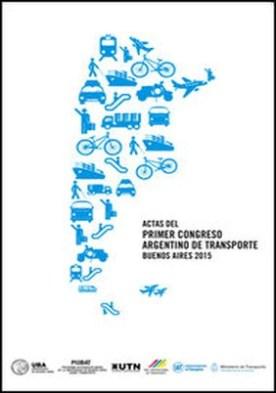 Actas del Primer Congreso Argentino de Transporte Buenos Aires 2015 por Elena Ortells Montón, John Smith