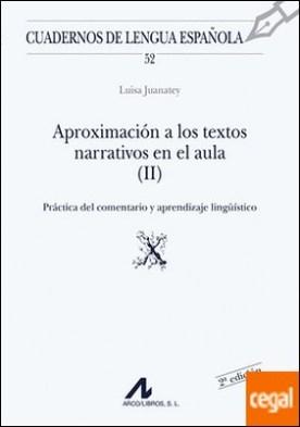 Aproximación a los textos narrativos en el aula (II) (x) El comentario de textos y su aplicación