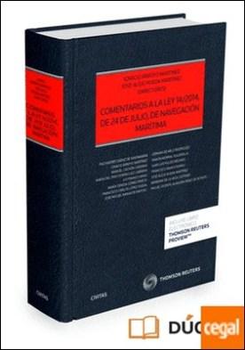 Comentarios a la Ley 14/2014, de 24 de julio, de Navegación Marítima (Papel + e-book) por Arroyo Martínez, Ignacio PDF
