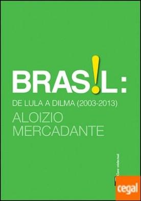 Brasil: de lula a Dilma (2003-2013)