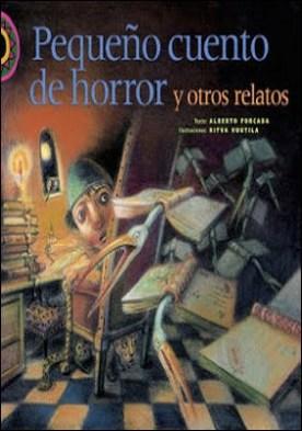 Pequeño cuento de horror y otros relatos por Alberto Forcada PDF