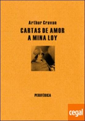 Cartas de amor a Mina Loy por Cravan, Arthur PDF