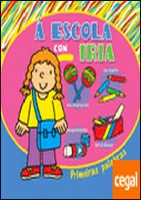 Á escola con Iria por Equipo editorial de Baía Edicións PDF