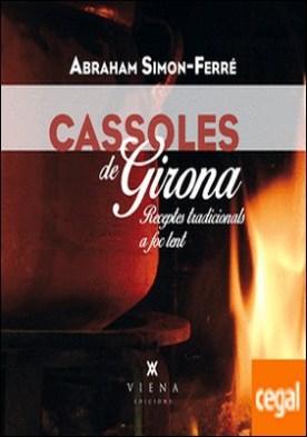 Cassoles de Girona . Receptes tradicionals a foc lent
