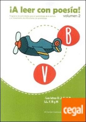 A leer con poesia volumen 2 . Las letras d, j, g, v, b, ll, f, ñ y m por Contreras González, Mª Carmen PDF