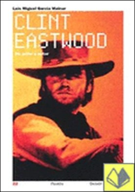 CLINT EASTWOOD . De actor a autor