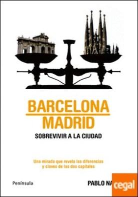 Barcelona-Madrid . Sobrevivir a la ciudad