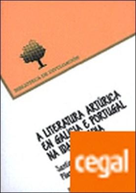 A Literatura artúrica en Galicia e Portugal na Idade Media