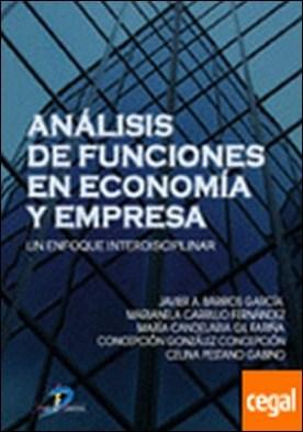 Análisis de funciones en economía y empresa . Un enfoque interdisciplinar