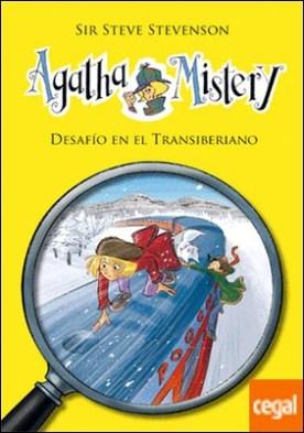 Agatha Mistery 13. Desafío en el Transiberiano . Agatha Mistery, 13