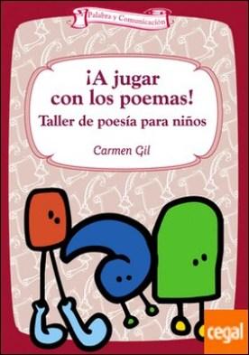 ¡A jugar con los poemas! . Taller de poesía para niños