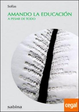 Amando la educación a pesar de todo por Montoya Ramos, María Milagros