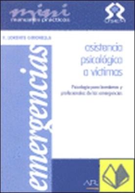 Asistencia psicológica a víctimas . psicología para bomberos y profesionales de las emergencias por Lorente i Gironella, Ferrán PDF
