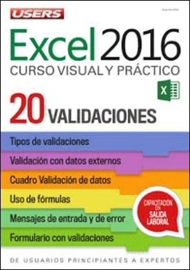 Excel 2016 – Validaciones: De usuarios principiantes a expertos - Curso visual y práctico - 20 por Claudio Peña PDF