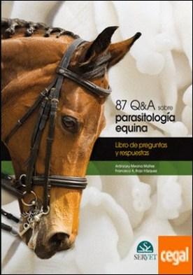 87 Q&A sobre parasitología equina . Libro de preguntas y respuestas por Meana Mañes, Aranzazu PDF